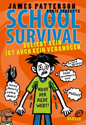 School Survival: Beliebt sein ist auch kein Vergnügen. Von Chris Tebbetts, James Patterson